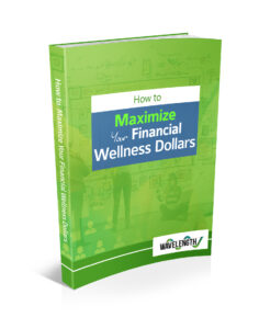 Maximize your financial wellness budget